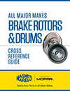 Cross Reference Guide: Brake Rotors and Drums