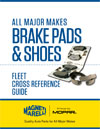 Brake Pads and Shoes Fleet Cross Reference Guide